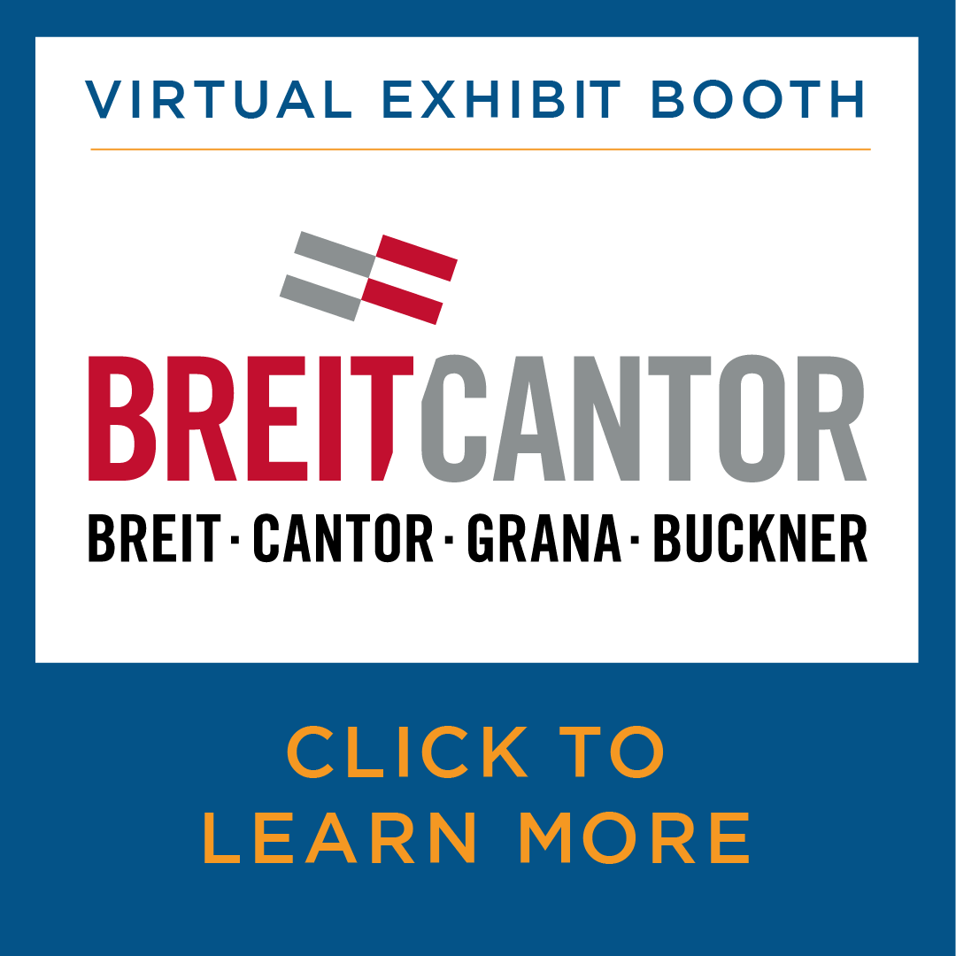 Virtual Exhibit Booth for Breit Cantor Grana Buckner. Click to learn more.
